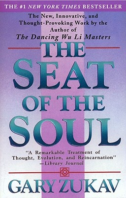 Seat of the Soul - Zukav, Gary