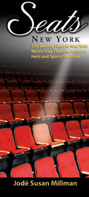 Seats: New York: Seating Plans to New York Metro Area Theatres, Concert Halls and Sports Stadiums - Millman, Jode Susan