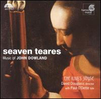 Seaven Teares: Music of John Dowland - David Douglass (violin); Ellen Hargis (soprano); King's Noyse; Paul O'Dette (lute)