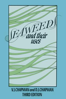 Seaweeds and Their Uses - Chapman, Valentine