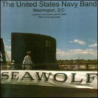 Seawolf - United States Navy Band; John R. Pastin (conductor)