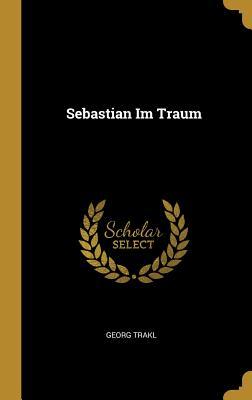 Sebastian Im Traum - Trakl, Georg