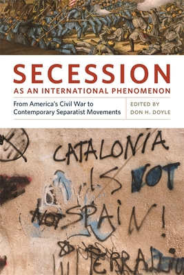 Secession as an International Phenomenon: From America's Civil War to Contemporary Separatist Movements - Wachman, Alan M (Contributions by), and Pavkovic, Aleksandar (Contributions by), and Reséndez, Andrés (Contributions by)
