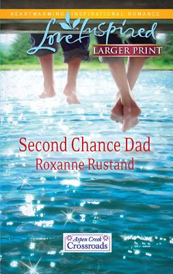 Second Chance Dad - Rustand, Roxanne