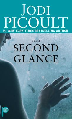 Second Glance - Picoult, Jodi