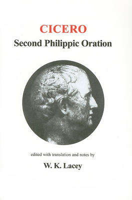 Second Philippic Oration - Lacey, W K