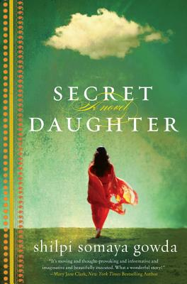 Secret Daughter: A Novel - Gowda, Shilpi Somaya