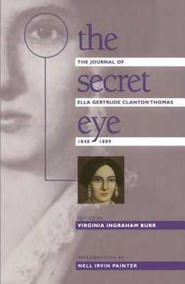 Secret Eye - Burr, Virginia I (Editor), and Painter, Nell Irvin (Introduction by), and Thomas, Ella Gertrude Clanto