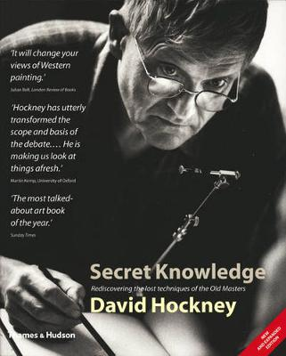 Secret Knowledge: Rediscovering the Lost Techniques of the Old Masters - Hockney, David