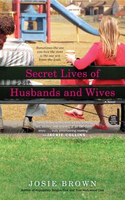 Secret Lives of Husbands and Wives - Brown, Josie