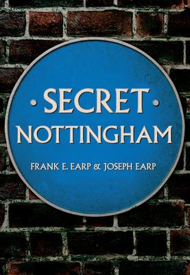 Secret Nottingham - Earp, Joseph