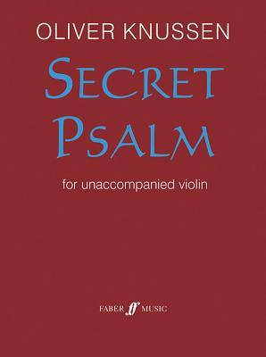 Secret Psalm for Unaccompanied Violin: 1990/2003 - Knussen, Oliver (Composer)