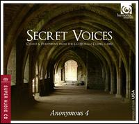 Secret Voices: Chant & Polyphony from the Las Huelgas Codex - Anonymous 4; Jacqueline Horner (vocals); Marsha Genensky (vocals); Ruth Cunningham (vocals); Susan Hellauer (vocals)