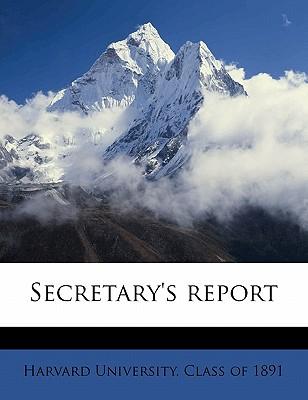 Secretary's Report Volume N.2 1891 - Harvard University Class of 1891 (Creator)