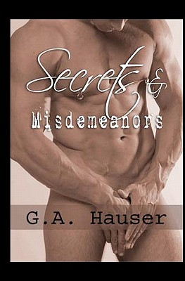 Secrets and Misdemeanors - Hauser, G A
