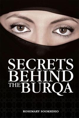 Secrets behind the Burqa - Sookhdeo, Rosemary