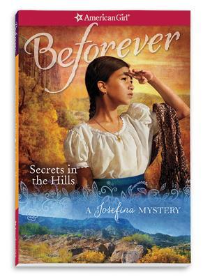 Secrets in the Hills: A Josefina Mystery - Ernst, Kathleen