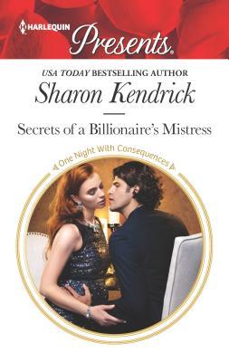 Secrets of a Billionaire's Mistress - Kendrick, Sharon