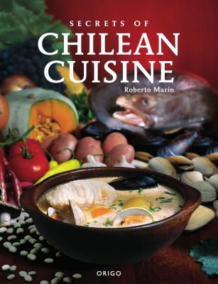Secrets of Chilean Cuisine - Marin, Roberto