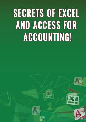 Secrets of Excel and Access for Accounting! - Besedin, Andrei