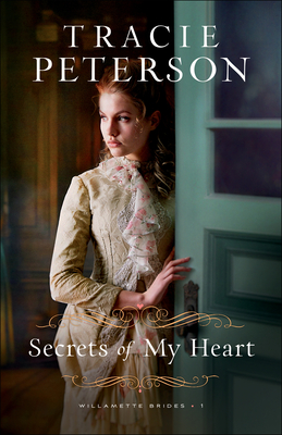 Secrets of My Heart - Peterson, Tracie