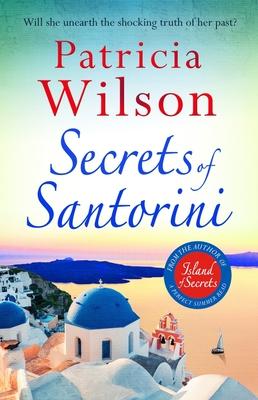 Secrets of Santorini: The perfect escapist read - Wilson, Patricia