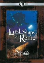 Secrets of the Dead: Lost Ships of Rome