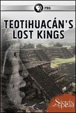 Secrets of the Dead: Teotihuacan's Lost Kings