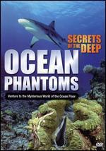 Secrets of the Deep: Ocean Phantoms