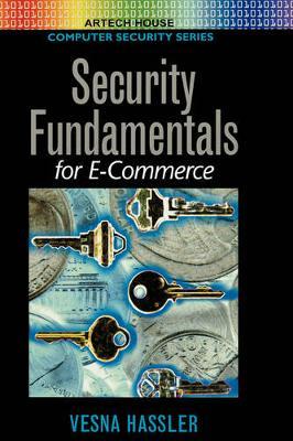 Security Fundamentals for E-Commerce - Hassler, Vesna