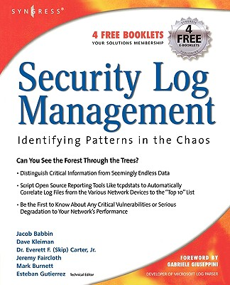 Security Log Management: Identifying Patterns in the Chaos - Babbin, Jacob