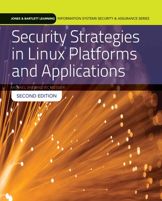 Security Strategies in Linux Platforms and Applications - Jang, Michael, and Messier, Ric