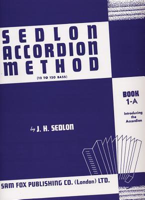 Sedlon Accordion Method Book 1A - Sedlon, J.H.