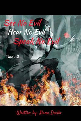 See No Evil, Hear No Evil, Speak No Evil - Diallo, Ilana