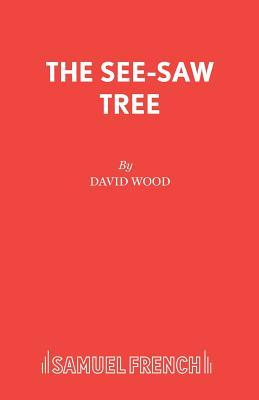 See-saw Tree - Wood, David