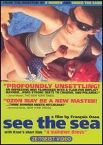 See the Sea - François Ozon