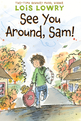 See You Around, Sam! - Lowry, Lois
