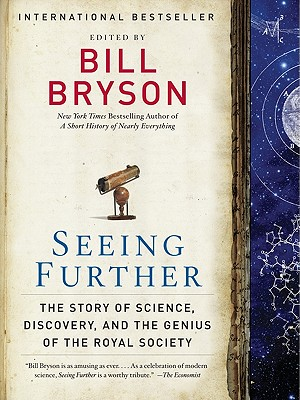 Seeing Further: The Story of Science, Discovery, and the Genius of the Royal Society - Bryson, Bill