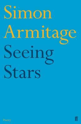 Seeing Stars - Armitage, Simon, and Roberts, Sue
