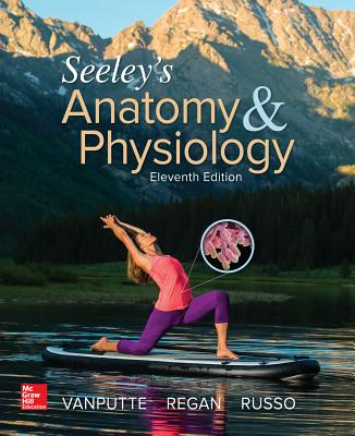 Seeley's Anatomy & Physiology - Vanputte, Cinnamon, and Regan, Jennifer, and Russo, Andrew