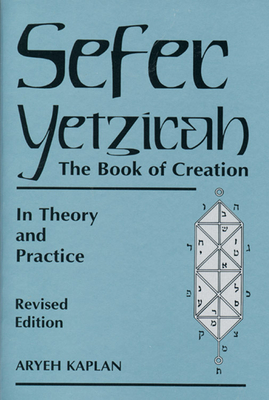 Sefer Yetzirah: The Book of Creation - Kaplan, Aryeh, Rabbi