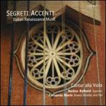 Segreti Accenti: Italian Renaissance Music