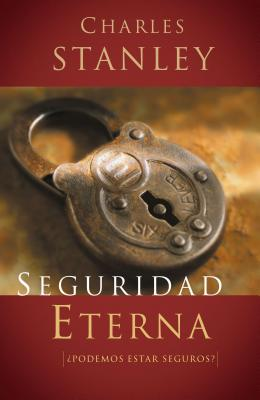 Seguridad Eterna - Carson, Ben, MD, and Stanley, Charles F, Dr.