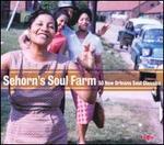 Sehorn's Soul Farm: 50 New Orleans Soul Classics