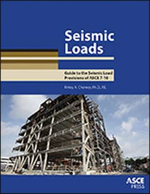 Seismic Loads: Guide to the Seismic Load Provisions of ASCE 7 - 10 - Charney, Finley A.