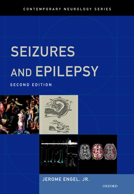 Seizures and Epilepsy - Engel Jr, Jerome, MD