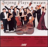 Sejong Plays Ewazen - Adele Anthony (violin); Linda Strommen (oboe); Sejong Soloists