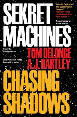 Sekret Machines Book 1: Chasing Shadows - Delonge, Tom J., and Hartley, A. J.