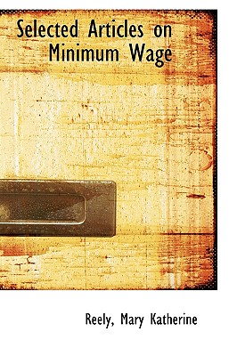 Selected Articles on Minimum Wage - Katherine, Reely Mary