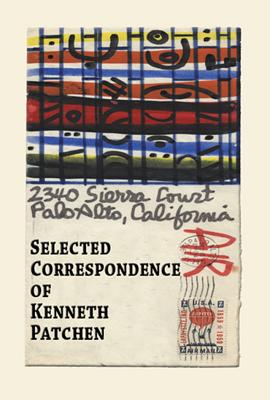 Selected Correspondence of Kenneth Patchen - Patchen, Kenneth